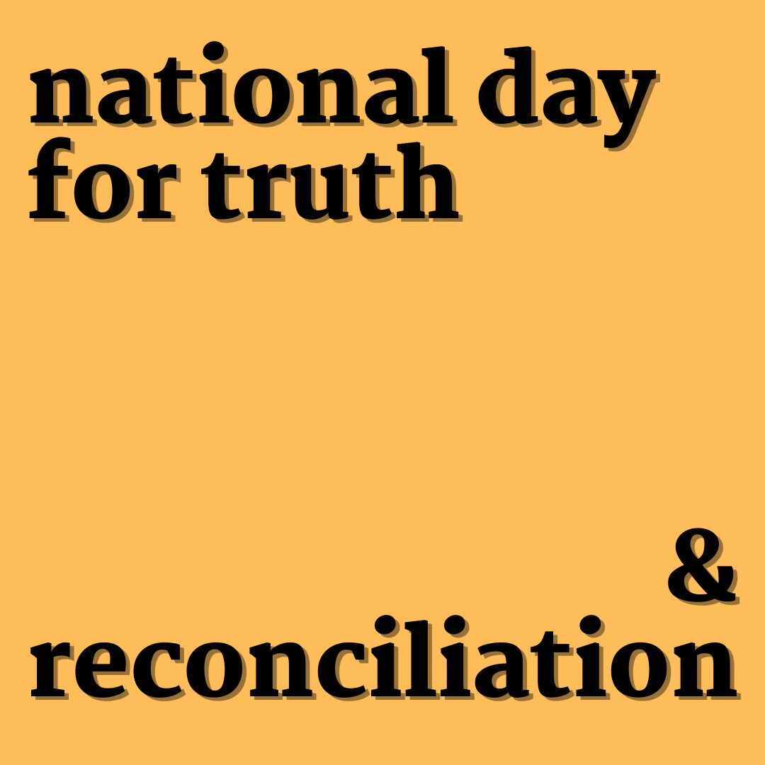 Orange blackground with black text that reads 'National day for Truth and Reconciliation'